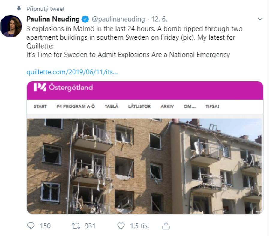 Švédská právnička a novinářka Paulina Neuding na svém twittru informuje o bombových útocích v Malmö. Její články publikuje i Politico, die Welt, nebo The New York times - https://paulinaneuding.com/about-paulina/.