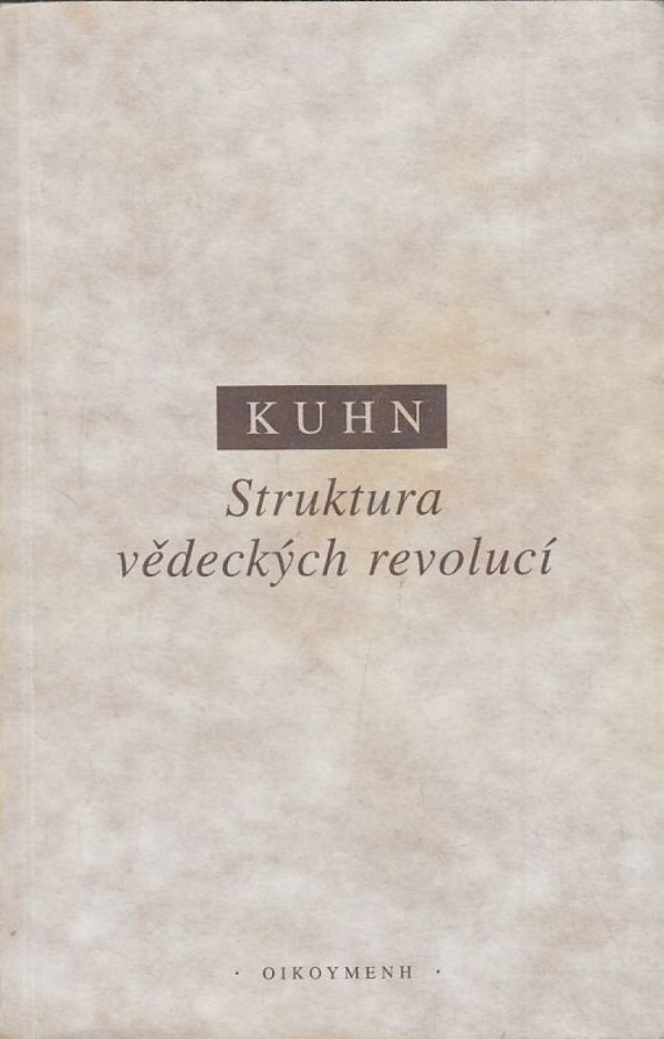 Thomas Kuhn: Struktura vědeckých revolucí