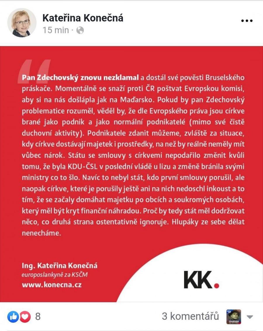 Reakce Kateřiny Konečné, kterou si dala gól do vlastní brány. Mimochodem, když se schvalovaly restituce, KDU-ČSL nebyla ani ve vládě, ani v PSP...