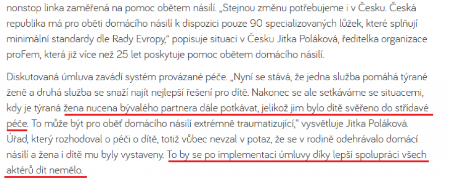 Podle České ženské lobby bude největší přínos IÚ zákaz střídavé péče, jakmile se objeví ve vztahu jakékoliv násilí. Nikdo nebude řešit, jestli jde o skutečné nebo jen domnělé násilníky.