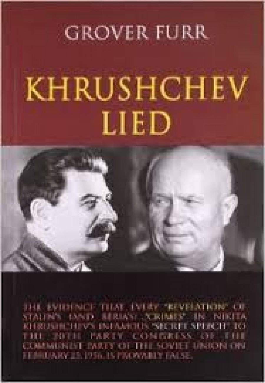 Velkohubý Nikita Chruščov zahájil válku proti tzv. stalinismu, čímž zničil leninismus, ideovou esenci socialismu.