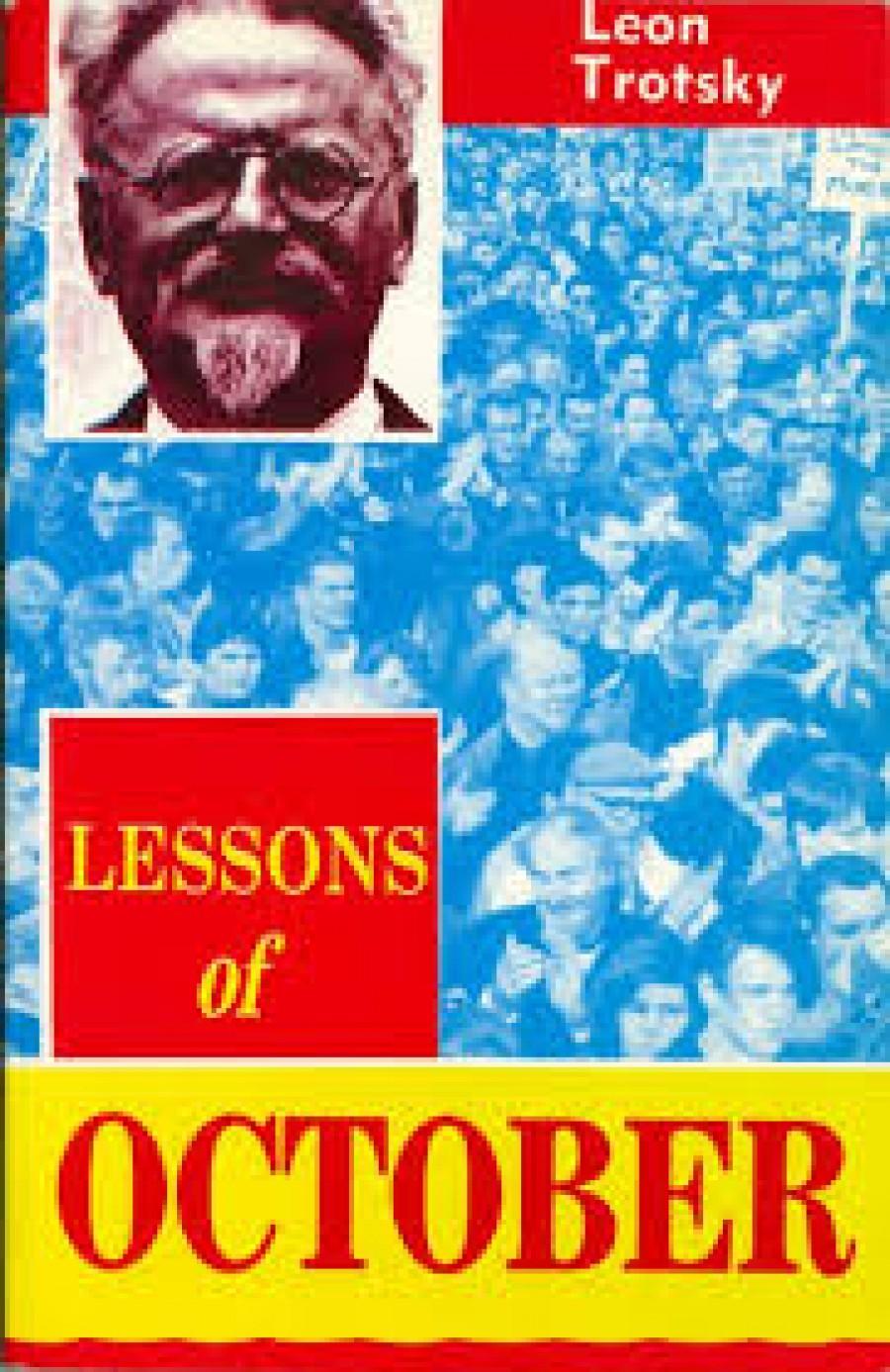 Trockého text Poučení z října byl po částech vydáván v angličtině v zpravodajském časopise Mezinárodní tiskové korespondence Inprecor,  orgánu Komunistické internacionály v únoru 1925. Pamflet přeložil John. G. Wright a poprvé je publikoval Pioneer Publishers v roce 1937.