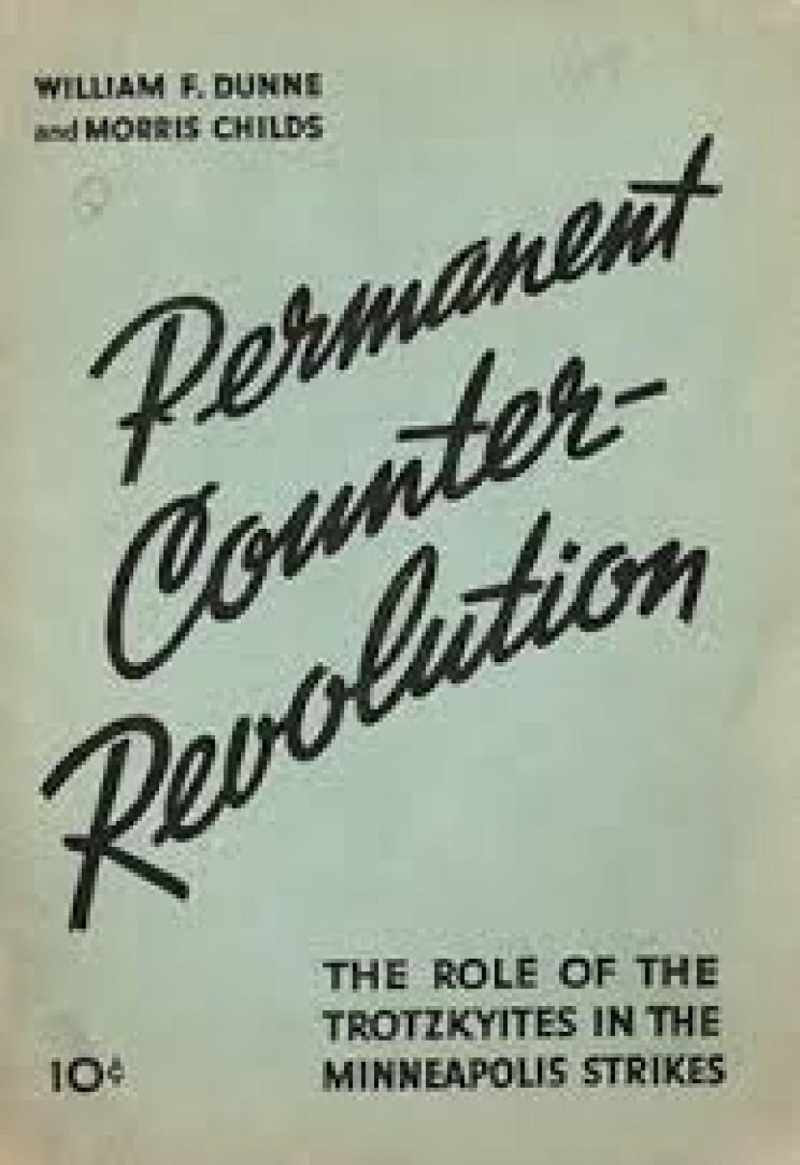 Permanentní revoluce - protrahované umožnění kontrarevoluční činnosti záškodníků, jež u ješitného namyšleného sobce Trockého, který neunesl svou politickou prohru v demokratickém klání v průběhu jednání bolševické strany před XV. sjezdem VKS (b), v němž se 724.000 členů VKS (b) vyslovilo pro pokračování leninské politiky ÚV, zatímco směšných 4.000 hlasů bylo odevzdáno pro platformu trockisticko -zinověvského opozičního bloku, znamenala naprostý krach politiky trockismu a jeho zbabělý vstup na cestu hanebného obrácení se k teroristickému boji, spiknutím a sabotážím zakončených prokázanou a doloženou kolaborací s tajnými službami nacistického Německa, fašistického Španělska a militaristického Japonska detailně popsaných ve 170 stránkové knize prof. Grovera Furra Evidence of Leon Trotsky's Collaboration with Germany and Japan (Důkaz kolaborace Lva Trockého s Německem a Japonskem) vydané roku 2009  Erythros Press & Media LLC, 2015